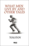 Lev Nikolayeviç Tolstoy, What Men Live By And Other Tales