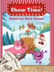 Lisa Young, Show Time Level 1-Someone Save Santa!-Workbook