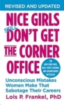 Lois P. Frankel, Nice Girls Dont Get The Corner Office: Unconscious Mistakes Women Make That Sabotage Their Careers
