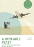 Lonely Planet, A Moveable Feast (Lonely Planet Travel Literature)