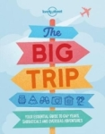 Lonely Planet, The Big Trip (Lonely Planet)