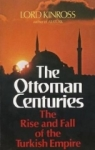 Lord Kinross, The Ottoman Centuries: The Rise and Fall of the Turkish Empire
