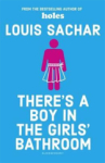 Louis Sachar, Theres a Boy in the Girls Bathroom: Rejacketed