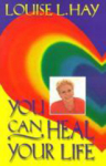 Louise L. Hay, You Can Heal Your Life PB