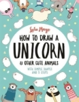 Lulu Mayo, How to Draw a Unicorn and Other Cute Animals: With simple shapes and 5 steps