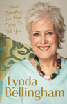 Lynda Bellingham, Theres Something Ive Been Dying to Tell You