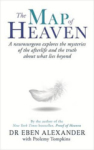 M. D. Eben Alexander, The Map of Heaven: A neurosurgeon explores the mysteries of the afterlife