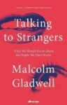 Malcolm Gladwell, Talking to Strangers: What We Should Know about the People We Don't Know