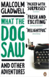 Malcolm Gladwell, What the Dog Saw