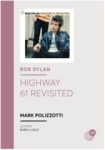 Mark Polizzotti, Highway 61 Revisited