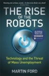 Martin Ford, Rise of the Robots: Technology and the Threat of Mass Unemployment