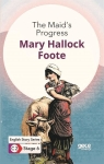 Mary Hallock Foote, The Maids Progress - English Story Series - C2 Stage 6
