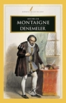 Michel de Montaigne, Denemeler