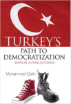 Muhammed Çetin, Turkeys Path to Democratization: Barriers, Actors, Outcomes