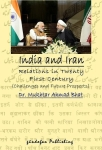 Mukhtar Ahmad Bhat, India and Iran-Relations in Twenty First Century