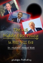 Mukhtar Ahmad Bhat, The US Middle East Policy ın Post 9-11 Era