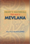 Mustafa Güneş, Hearts Waterfall the Holy Mevlana