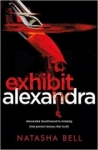 Natasha Bell, Exhibit Alexandra: This is no ordinary psychological thriller
