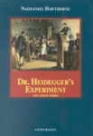 Nathaniel Hawthorne, Dr. Heideggers Experiment And Other Stories