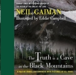 Neil Gaiman, The Truth Is a Cave in the Black Mountains