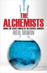 Neil Irwin, The Alchemists: Inside the Secret World of Central Bankers