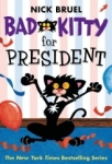 Nick Bruel, Bad Kitty For President