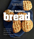 Nick Malgieri, Bread: Over 60 Breads, Rolls and Cakes Plus Delicious Recipes Using Them