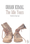 Orhan Kemal, The Idle Years