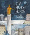 Oscar Wilde, The Happy Prince: A Tale by Oscar Wilde