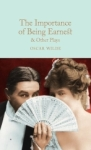 Oscar Wilde, The Importance of Being Earnest & Other Plays (Macmillan Collectors Library)