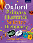 Oxford Dictionaries, Oxford Primary Illustrated Science Dictionary (Paperback)