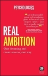 Psychologies Magazine, Real Ambition: Quit Dreaming and Create Success Your Way