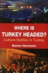 Rainer Hermann, Where is Turkey Headed