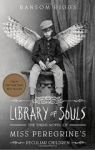 Ransom Riggs, Library of Souls: The Third Novel of Miss Peregrines Peculiar Children