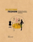 Rebecca Arnold, 30-Second Fashion: The 50 key modes, garments, and designers, each explained in half a minutE