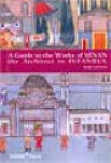 Reha Günay, A Guide to the Works of Sinan the Architect in Istanbul