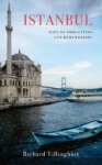 Richard Tillinghast, Istanbul: City of Forgetting and Remembering