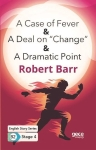 Robert Barr, A Case of Fever - A Deal on Change - A Dramatic Point - English Story Series - B2 Stage 4