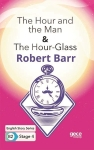 Robert Barr, The Hour and the Man - The Hour - Glass-English Story Series B2 - Stage 4