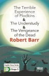 Robert Barr, The Terrible Experience of Plodkins - The Understudy - The Vengeance of the Dead - English Story Ser