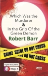 Robert Barr, Which Was the Murderer - In The Grip Of The Green Demon - English Story Series - C2 Stage 6