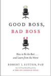 Robert I. Sutton, Good Boss, Bad Boss