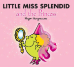 Roger Hargreaves, Little Miss Splendid and the Princess