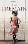 Rose Tremain, The American Lover