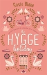 Rosie Blake, The Hygge Holiday: The warmest, fun