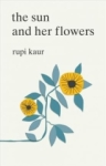 Rupi Kaur, The Sun and Her Flowers