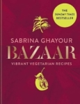 Sabrina Ghayour, Bazaar: Vibrant vegetarian and plant-based recipes