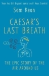 Sam Kean, Caesars Last Breath