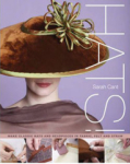 Sarah Cant, Hats: Making Classic Hats and Headpieces in Fabric, Felt and Straw