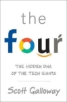 Scott Galloway, The Four: The Hidden DNA of Amazon, Apple, Facebook and Google